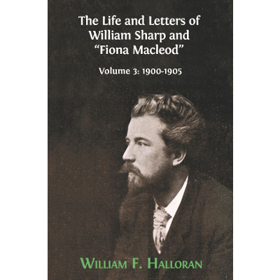 "The Life and Letters of William Sharp and ""Fiona Macleod"". Volume 3: 1900-1905 icon"