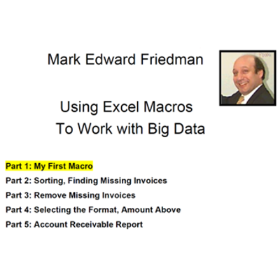 Learning Excel Macros To Work with Big Data | Mark Friedman Accounting